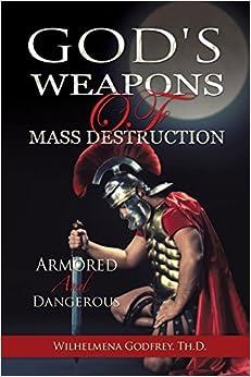 Book GOD'S WEAPONS OF MASS DESTRUCTION by Wilhelmena Pringle-Godfrey (2015-03-31)