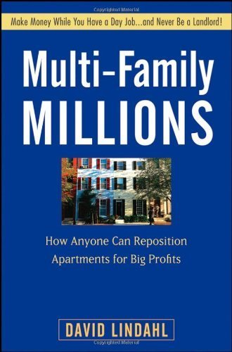 Multi-Family Millions: How Anyone Can Reposition Apartments for Big Profits by Lindahl, David (2008) Hardcover