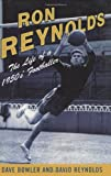 Ron Reynolds - The Life of a 1950's Footballer, Dave Bowler and David Reynolds, 0752859994