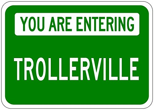 you-are-entering-trollerville-customized-troller-lastname-12x18-quality-aluminum-sign