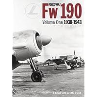 Focke Wulf Fw190 Volume 1: 1938-43