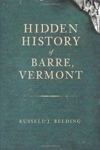 Hidden History of Barre, Vermont