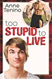 Too Stupid to Live, Anne Tenino, 1937551857