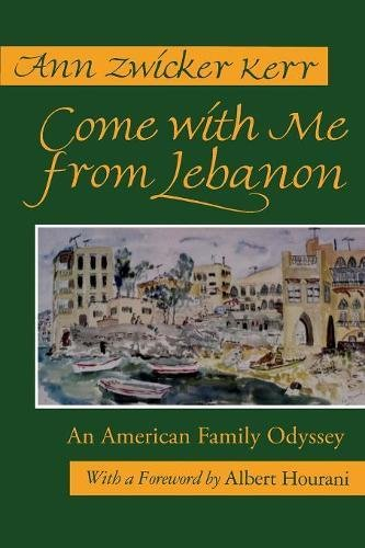 Come With Me From Lebanon: An American Family Odyssey (Contemporary Issues in the Middle East)