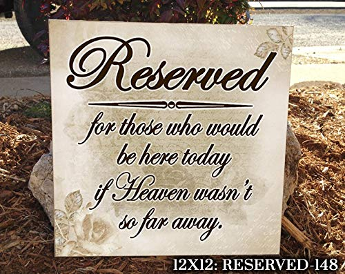 Adonis554Dan Reserved Wedding Sign Memorial Sign for Wedding Wedding Prop If Heaven Wasnt So Far Away in Memory Wedding Memorial Memorial Idea Sign]()