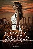 Il leone di Roma (Roma Caput Mundi Vol. 1) (Italian Edition)