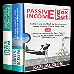 Passive Income Bible: Retire Young and Rich by Earning Your Passive Income from a Young Age and 10 Valuable Lessons to Earn Passive Income and Become Financially Independent | Kazi Jackson