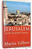 Jerusalem in the Twentieth Century, Martin Gilbert, 0701130709