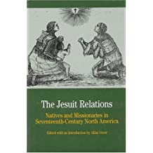 THE JESUIT RELATIONS: Natives and Missionaries in Seventeenth-Cen: Natives and Missionaries in Seventeenth-Century North America by Allan Greer (2000-02-22)
