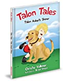 Talon Tales - Talon Adopts Shiner, Christie Volkmer, 1936319098