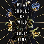 What Should Be Wild: A Novel av Julia Fine
