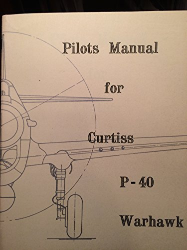 - Pilots Manual for Curtiss P-40 Warhawk.