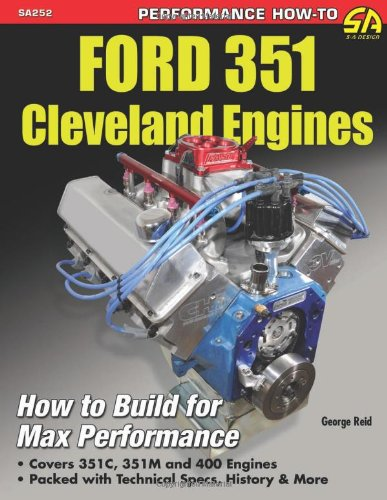 (Ford 351 Cleveland Engines: How to Build for Max Performance)