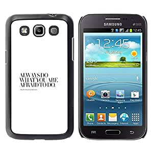 Paccase / SLIM PC / Aliminium Casa Carcasa Funda Case Cover para - Do Afraid Motivational Awe Inspiring Quote - Samsung Galaxy Win I8550 I8552 Grand Quattro