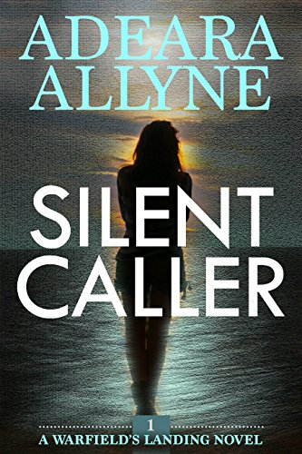 Silent Caller: Book 1 - Warfield's Landing (Warfield's Landing) by [Allyne, Adeara]