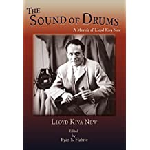 The Sound of Drums: A Memoir of Lloyd Kiva New