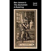 "Ben Jonson's ""The Alchemist"": A Retelling"