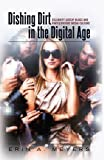 Dishing Dirt in the Digital Age: Celebrity Gossip Blogs and Participatory Media Culture (Popular Culture and Everyday Life) by Erin A. Meyers (2013-03-28)