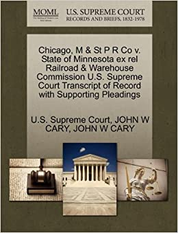 Book Chicago, M and St P R Co v. State of Minnesota ex rel Railroad and Warehouse Commission U.S. Supreme Court Transcript of Record with Supporting Pleadings
