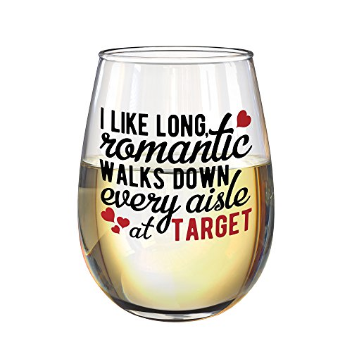 I like long romantic walks down every aisle at target wine glass 17oz- Unique romantic wine glass for valentines day, girlfriend, wife, birthday. (Romantic Glass)