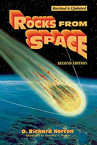Rocks from Space: Meteorites and Meteorite Hunters (Astronomy) (Rocks From Space Norton)