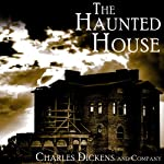 The Haunted House  | Charles Dickens,Elizabeth Gaskell,Wilkie Collins,Hesba Stretton,George Augustus Sala,Adelaide Anne Proctor