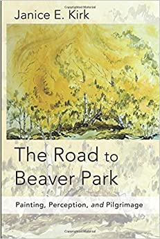 The Road to Beaver Park: Painting, Perception, and Pilgrimage