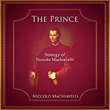 The Prince: Strategy of Niccolo Machiavelli Audiobook by Niccolo Machiavelli Narrated by Roberto Scarlato