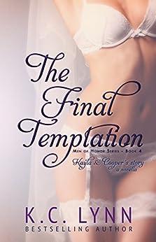 The Final Temptation (Men Of Honor Book 4) by [Lynn, K.C.]