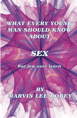 What Every Young Man Should Know About Sex