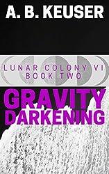 Gravity Darkening (Lunar Colony VI Book 2)