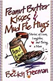 img - for Peanut Butter Kisses and Mud Pie Hugs book / textbook / text book