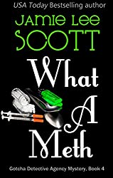 What A Meth (A Gotcha Detective Agency Mystery Book 4)