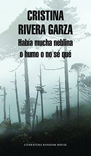 Había mucha neblina o humo o no sé qué: Caminar con Juan Rulfo (Spanish Edition)
