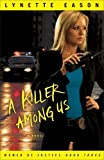 A Killer Among Us: A Novel (Women of Justice) (Volume 3)