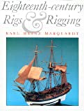 Eighteenth-Century Rigs and Rigging, Marquardt, Karl H., 188109300X