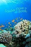 Scuba Dive Book: Dive Log, Scuba Dive Book, Scuba Logbook, Diver's Log Book (Volume 1)
