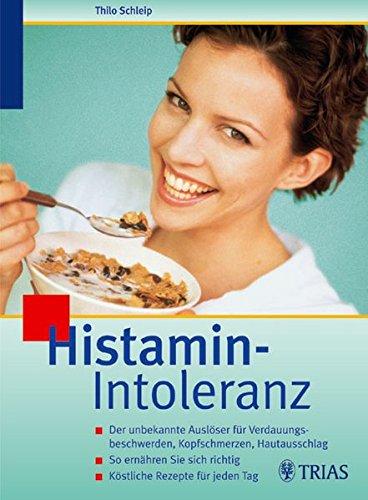 Histamin-Intoleranz: der unbekannte Auslöser für Verdauungsbeschwerden, Kopfschmerzen, Hautausschlag, so ernähren Sie sich richtig, köstliche Rezepte für jeden Tag