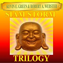 Siam Storm: Trilogy: Siam Storm Adventures Audiobook by Robert A Webster Narrated by Kevin E Green