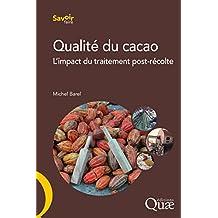 Qualité du cacao: L'impact du traitement post-récolte (Savoir faire) (French Edition)