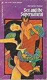 Sex and the Supernatural, Benjamin Walker, 0060870435