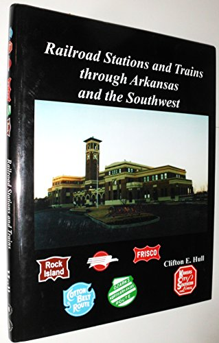 Railroad Stations and Trains through Arkansas and the Southwest (Railroad Belt Cotton)