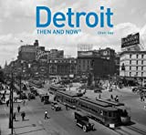 img - for Detroit: Then and Now?d??? by Cheri Gay (2016-04-01) book / textbook / text book