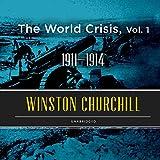The World Crisis, Vol. 1: 1911-1914