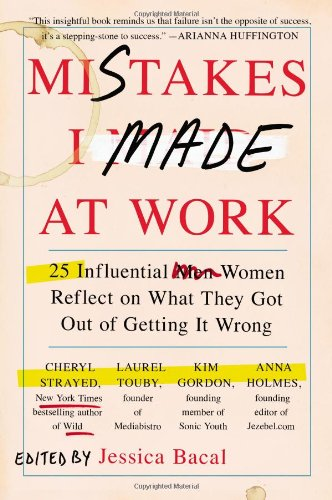 mistakes-i-made-at-work-25-influential-women-reflect-on-what-they-got-out-of-getting-it-wrong