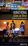 Hong Kong State of Mind: 37 Views of a City That Doesnt Blink