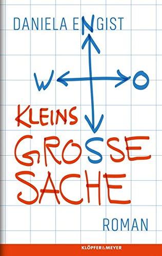Kleins Große Sache: Roman