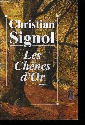 Amazon Fr Les Chenes D Or Livres