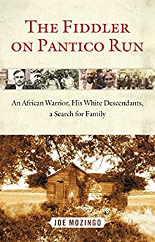 The Fiddler on Pantico Run: An African Warrior, His White Descendants, A Search for Family by [Mozingo, Joe]
