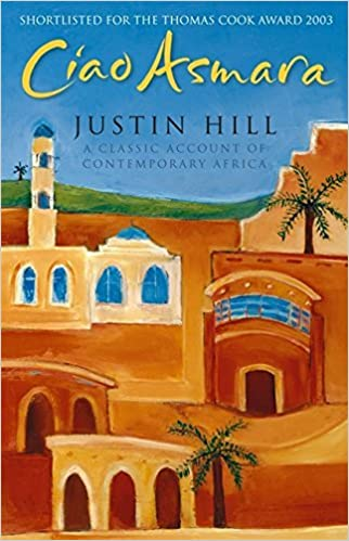 Book Ciao Asmara by Justin Hill (2004-04-01)